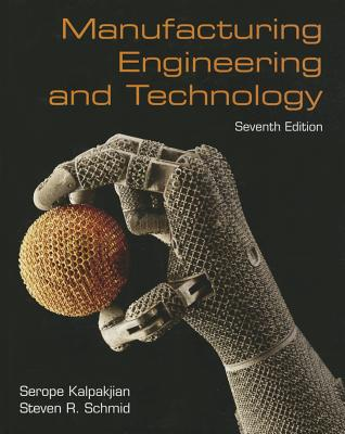 Manufacturing Engineering & Technology By Kalpakjian, Serope/ Schmid, Steven
