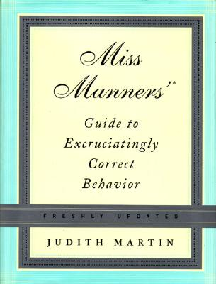 Miss Manners' Guide To Excruciatingly Correct Behavior By Martin, Judith/ Kamen, Gloria (ILT)