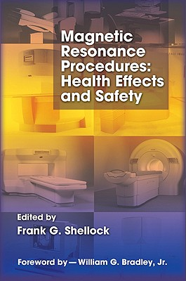 Magnetic Resonance Procedures By Shellock, Frank G. (EDT)